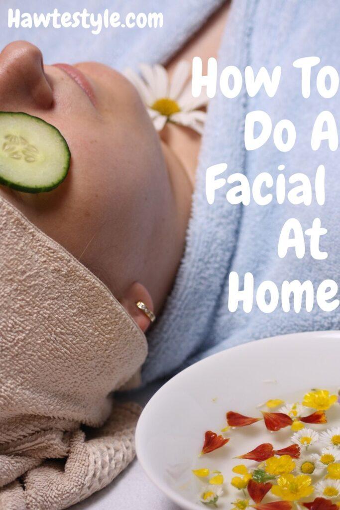 facial home Do at it
